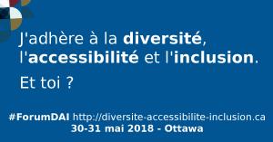 J'adhère à la diversité, à l'accessibilité et à l'inclusion. Et toi ? #ForumDAI